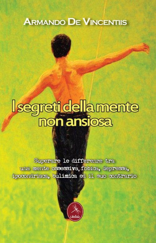 I segreti della mente non ansiosa - Armando De Vincentiis